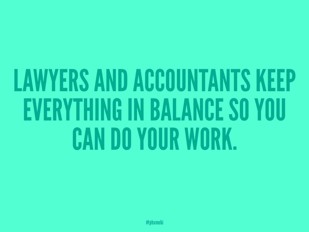 LAWYERS AND ACCOUNTANTS KEEP EVERYTHING IN BALA...
