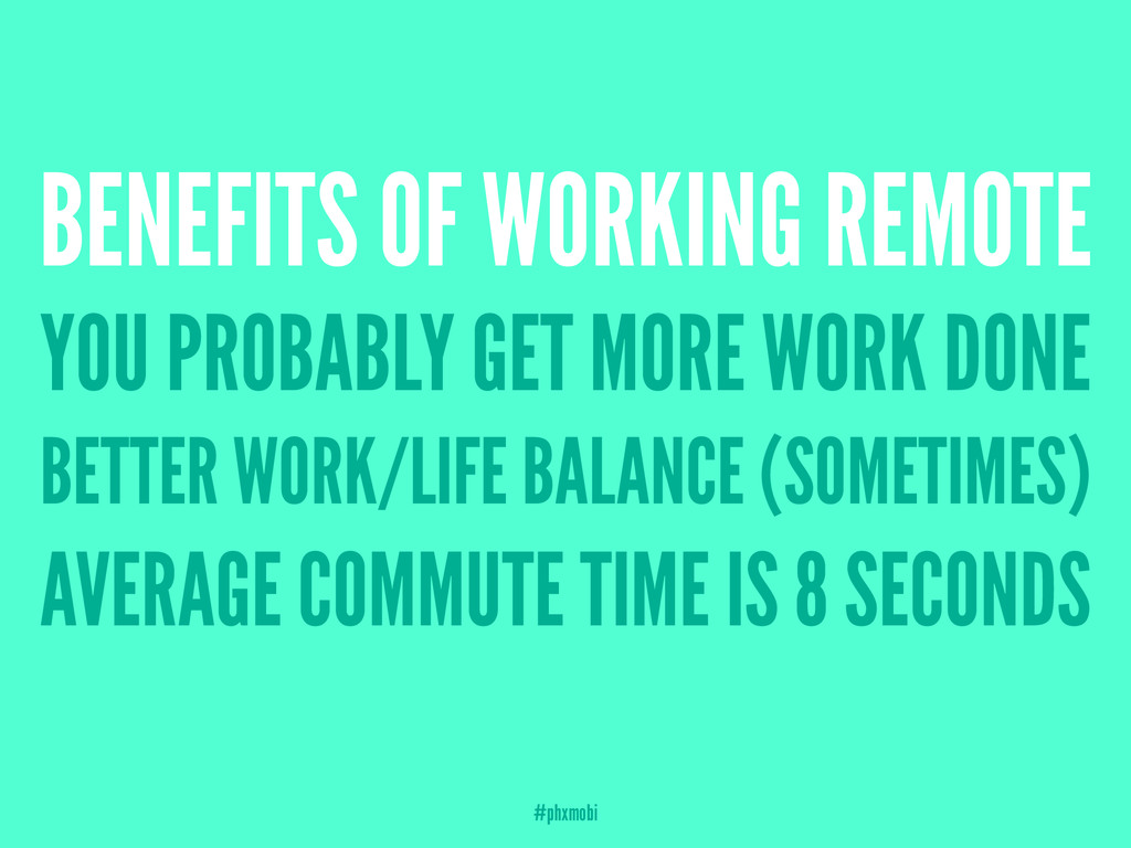 BENEFITS OF WORKING REMOTE YOU PROBABLY GET MOR...