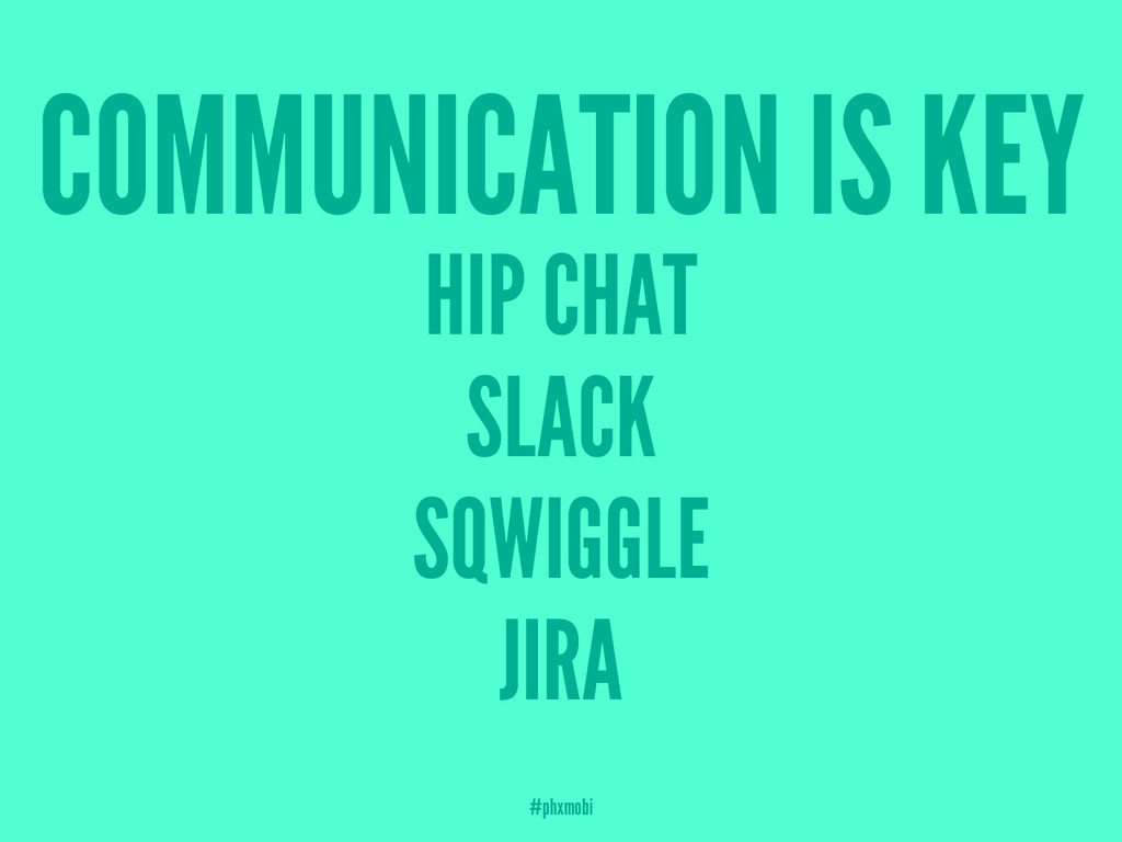 COMMUNICATION IS KEY HIP CHAT SLACK SQWIGGLE JI...