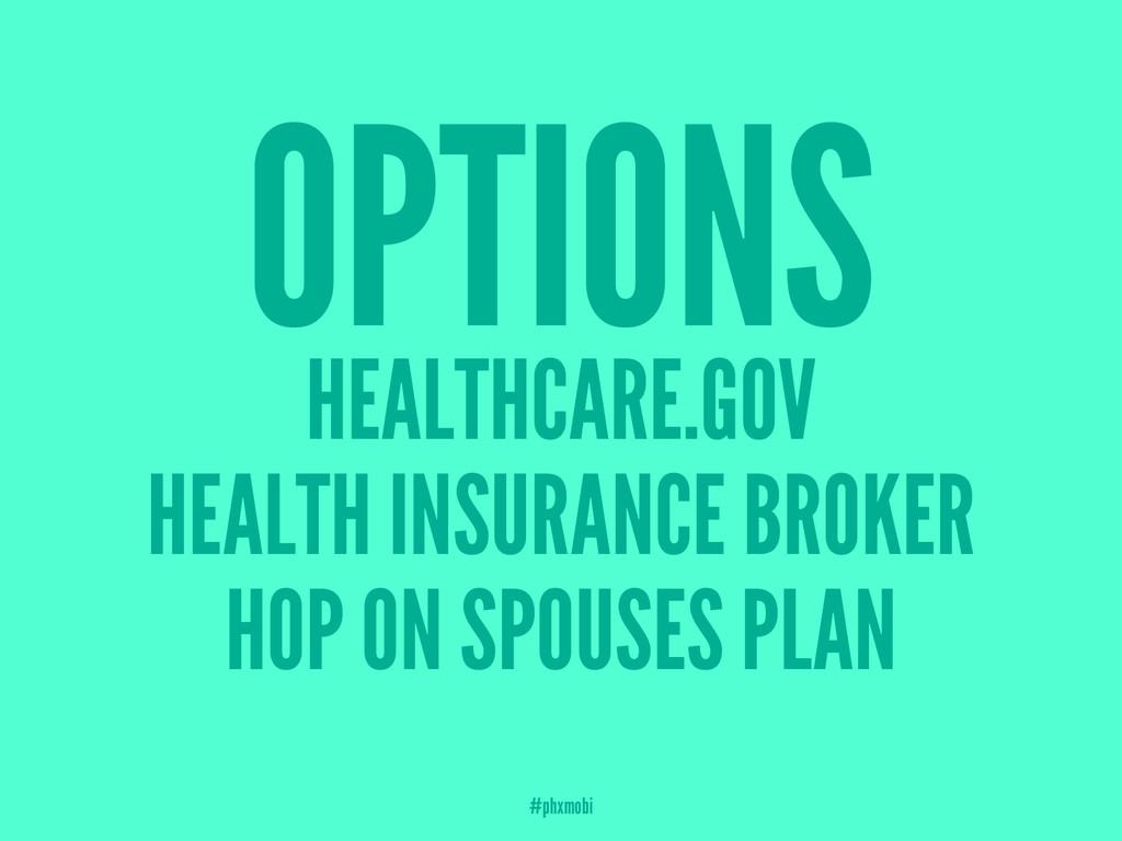 OPTIONS HEALTHCARE.GOV HEALTH INSURANCE BROKER ...