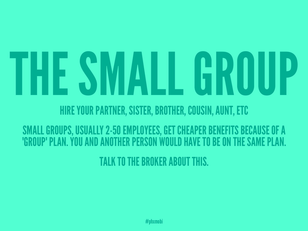 THE SMALL GROUP HIRE YOUR PARTNER, SISTER, BROT...