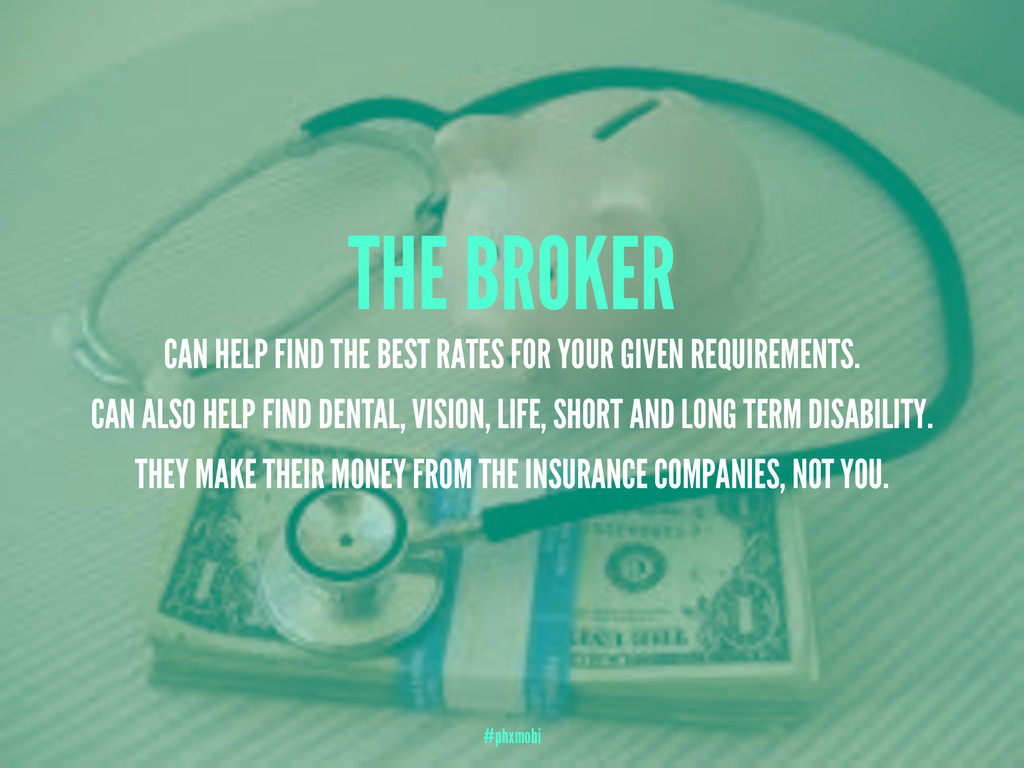 THE BROKER CAN HELP FIND THE BEST RATES FOR YOU...