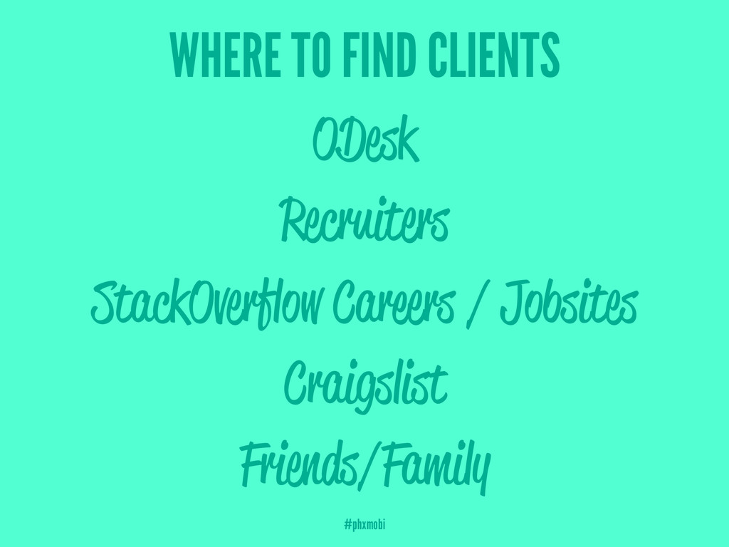WHERE TO FIND CLIENTS ODesk Recruiters StackOve...