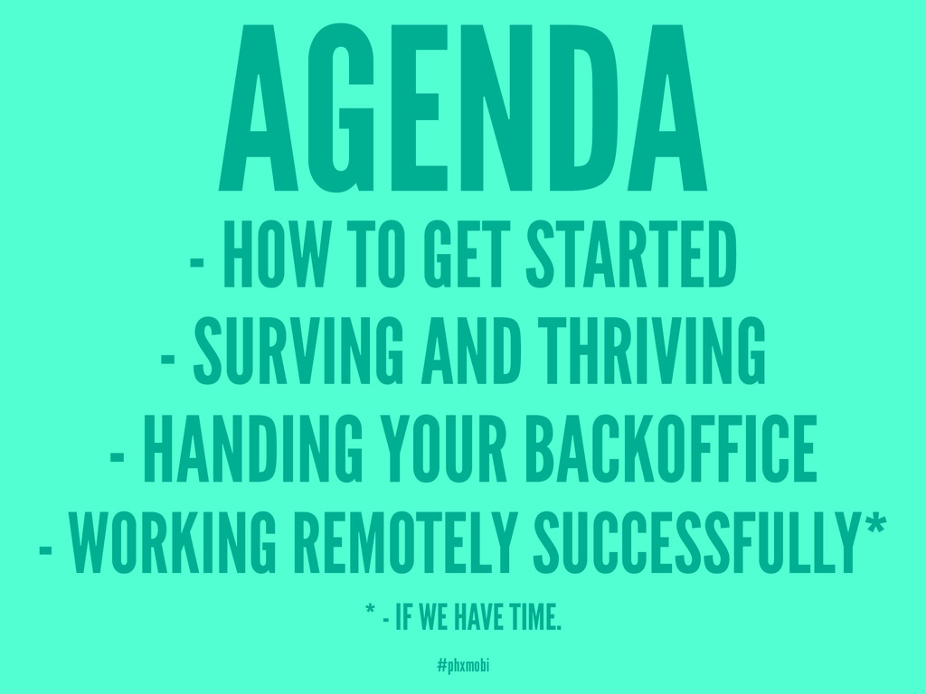 AGENDA - HOW TO GET STARTED - SURVING AND THRIV...