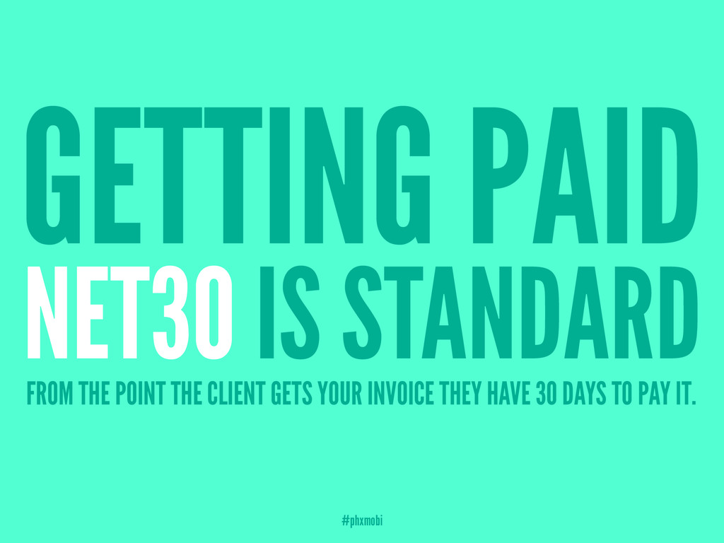 GETTING PAID NET30 IS STANDARD FROM THE POINT T...