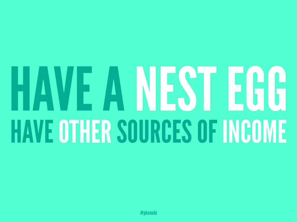 HAVE A NEST EGG HAVE OTHER SOURCES OF INCOME #p...