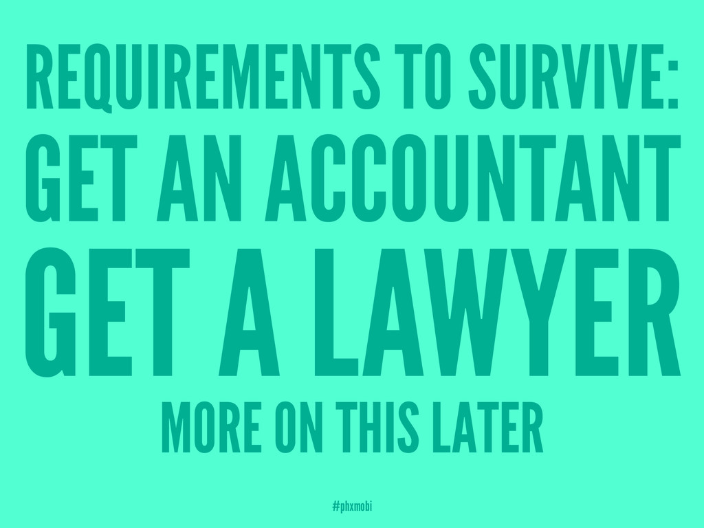 REQUIREMENTS TO SURVIVE: GET AN ACCOUNTANT GET ...