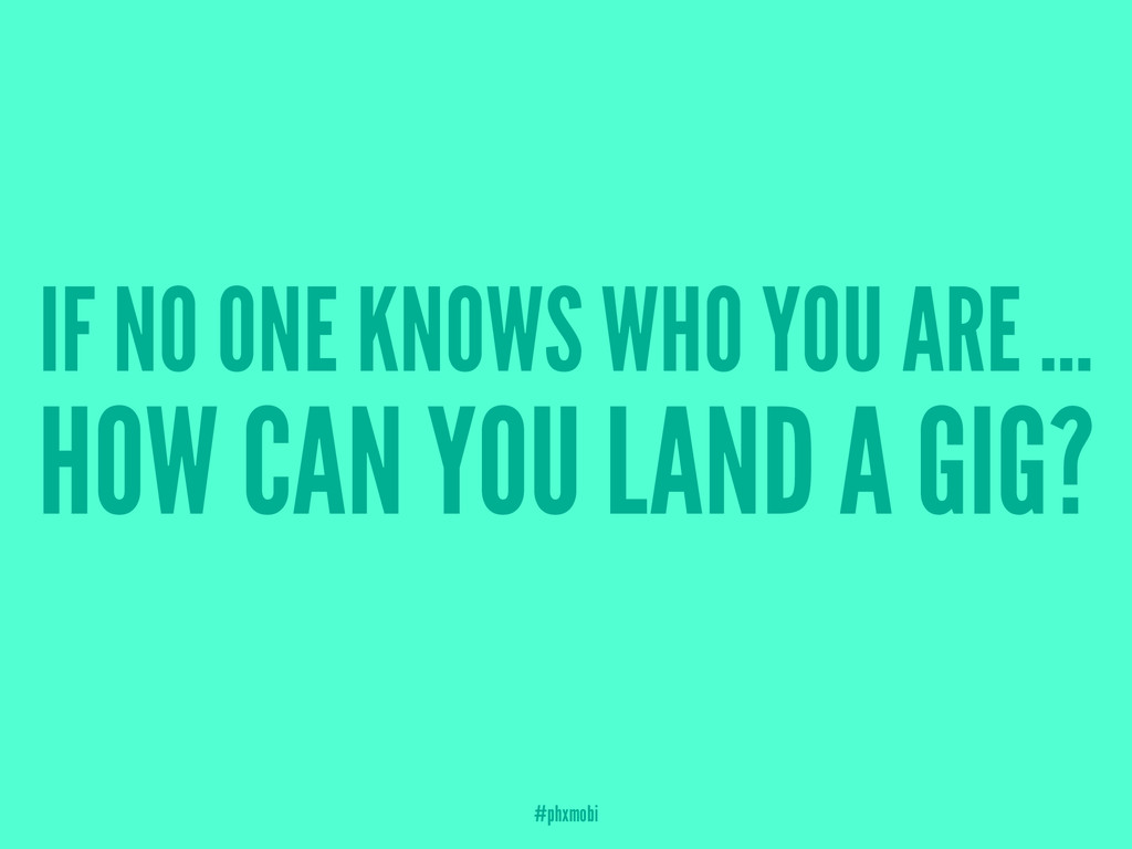 IF NO ONE KNOWS WHO YOU ARE ... HOW CAN YOU LAN...