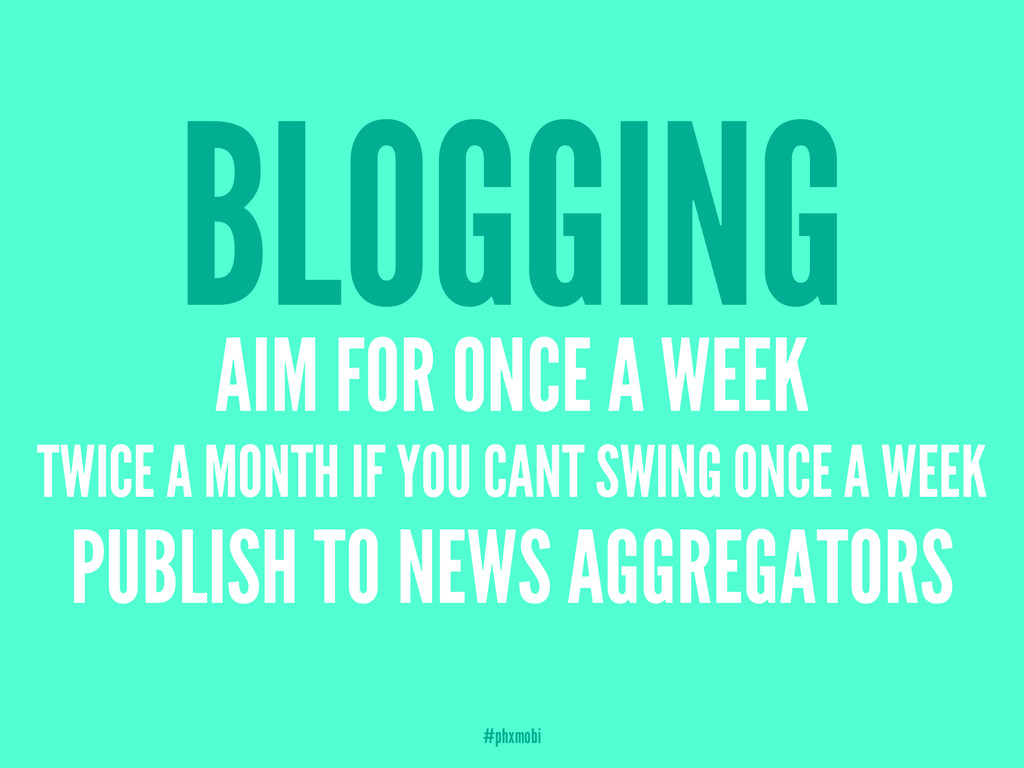 BLOGGING AIM FOR ONCE A WEEK TWICE A MONTH IF Y...