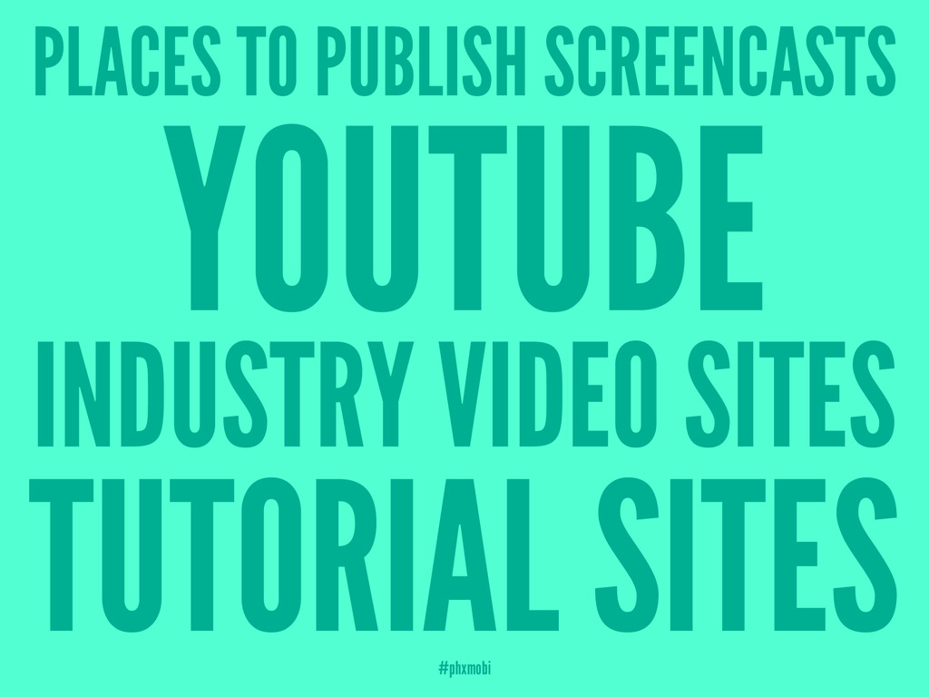 PLACES TO PUBLISH SCREENCASTS YOUTUBE INDUSTRY ...