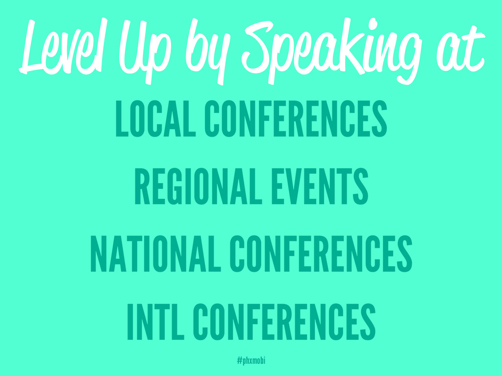 Level Up by Speaking at LOCAL CONFERENCES REGIO...