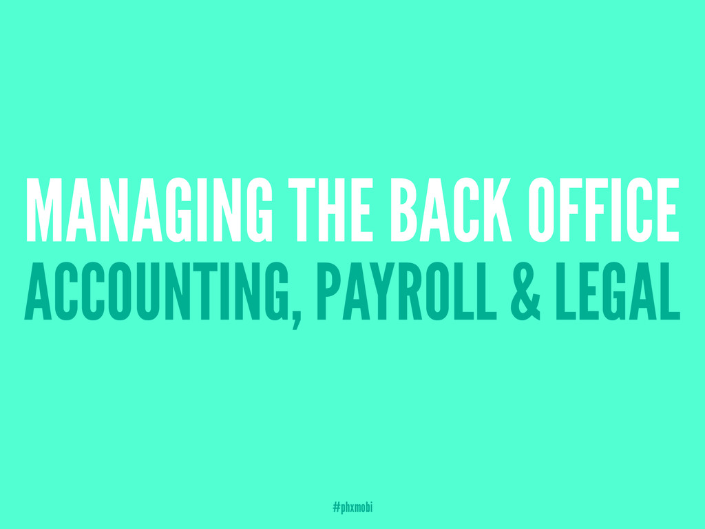 MANAGING THE BACK OFFICE ACCOUNTING, PAYROLL & ...