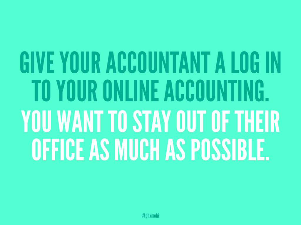 GIVE YOUR ACCOUNTANT A LOG IN TO YOUR ONLINE AC...