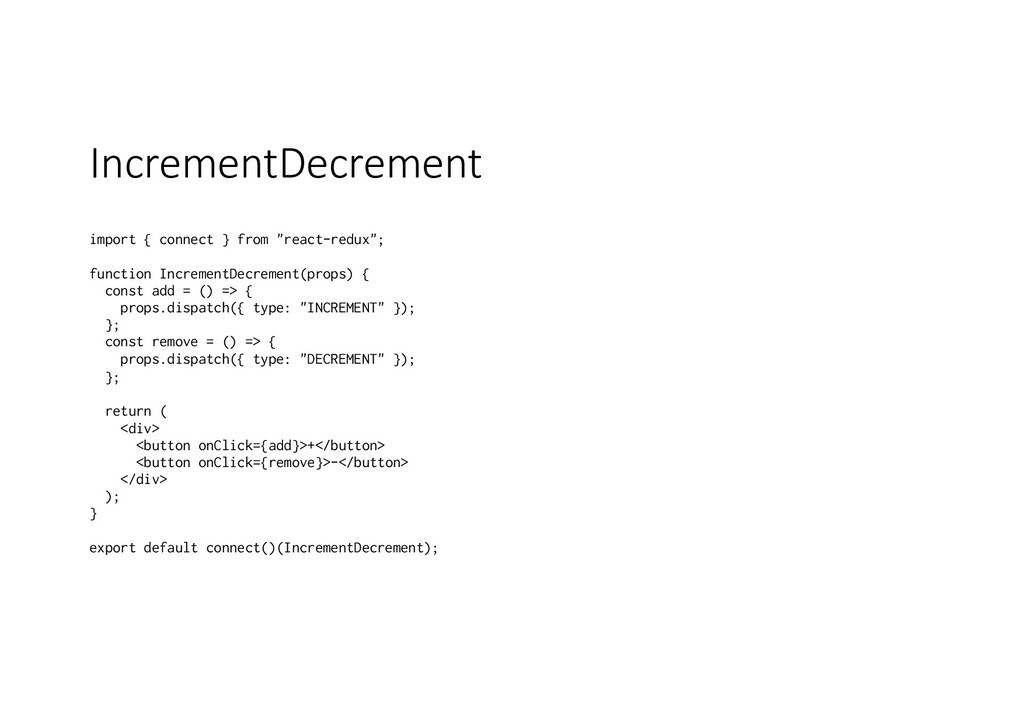 "IncrementDecrement import { connect } from ""rea..."