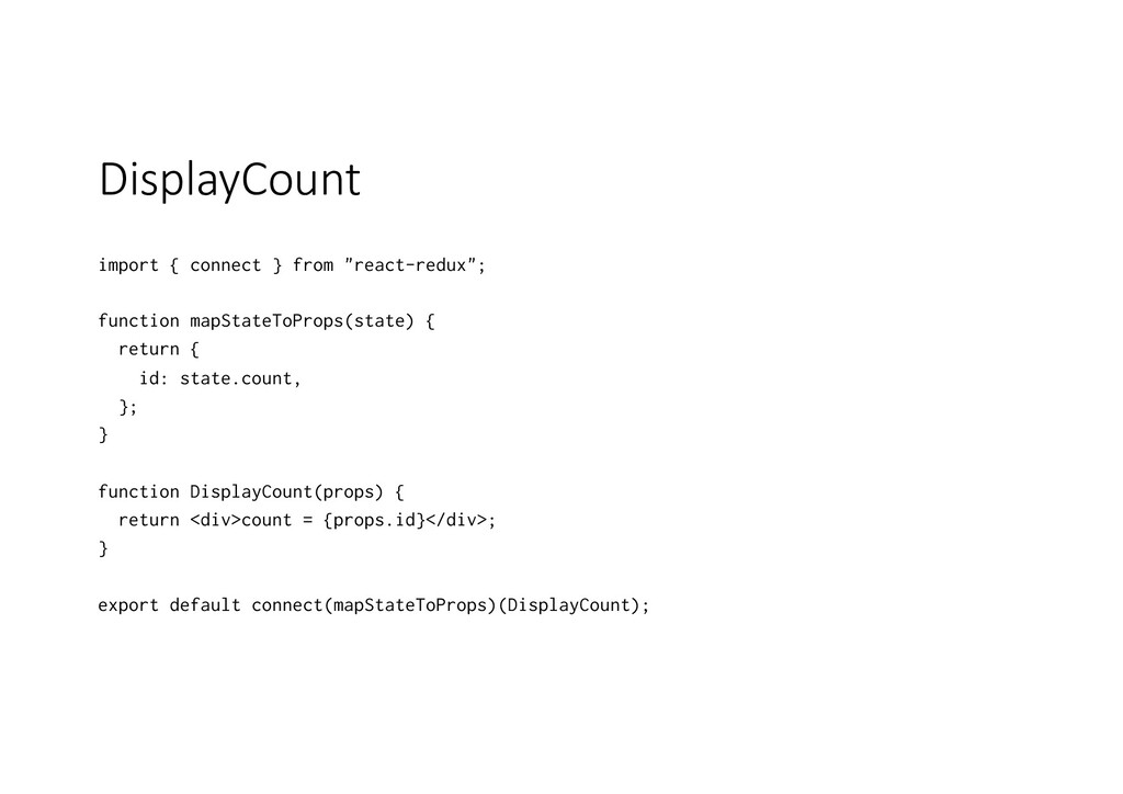 "DisplayCount import { connect } from ""react-red..."