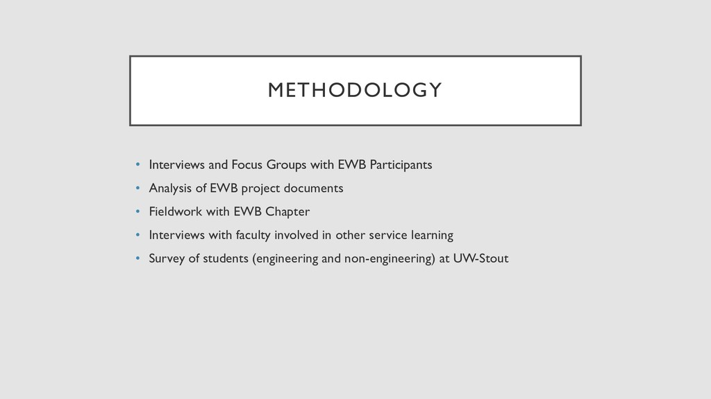 METHODOLOGY • Interviews and Focus Groups with ...