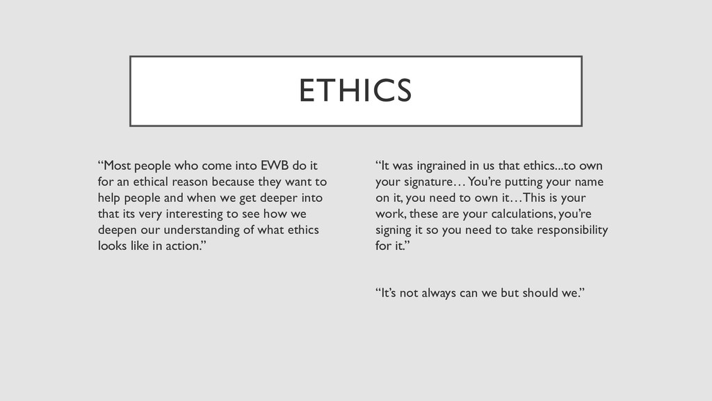"ETHICS ""Most people who come into EWB do it for..."