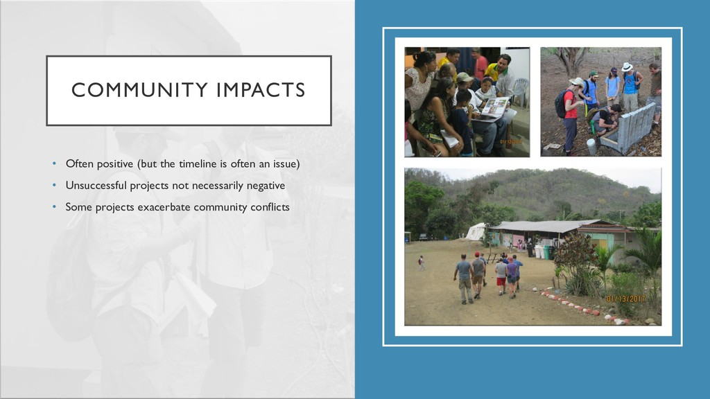 COMMUNITY IMPACTS • Often positive (but the tim...