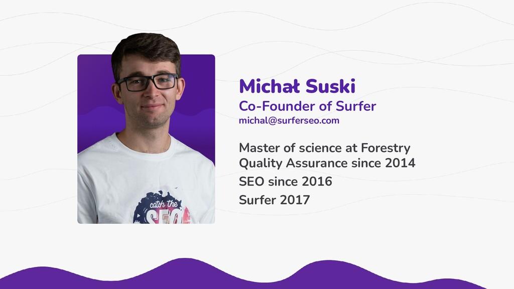 Michał Suski Co-Founder of Surfer michal@surfer...