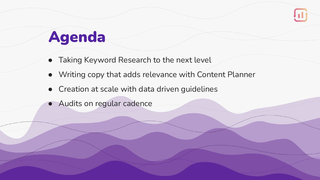 Agenda ● Taking Keyword Research to the next le...