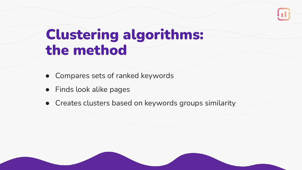 Clustering algorithms: the method ● Compares se...