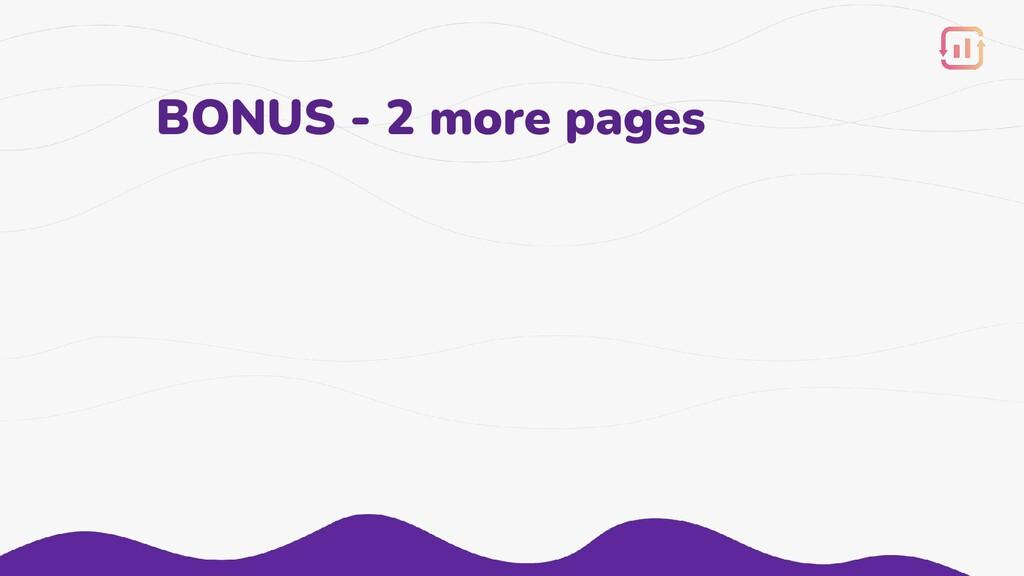 BONUS - 2 more pages
