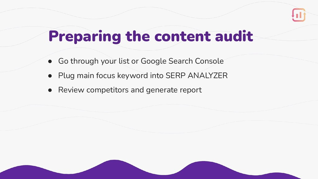 ● Go through your list or Google Search Console...