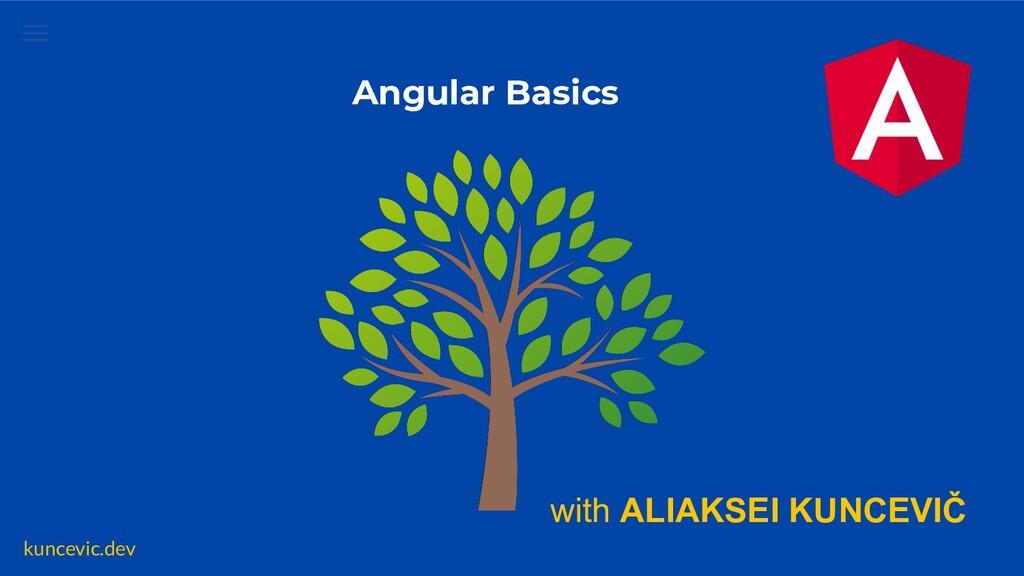 kuncevic.dev Angular Basics with ALIAKSEI KUNCE...