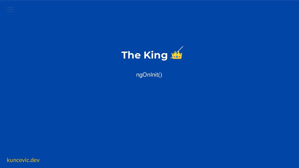 kuncevic.dev The King  ngOnInit()