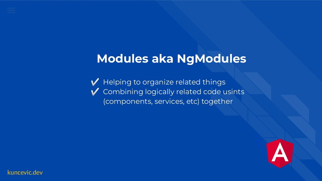kuncevic.dev Modules aka NgModules ✅ Helping to...