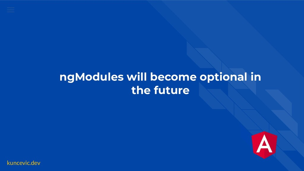 kuncevic.dev ngModules will become optional in ...
