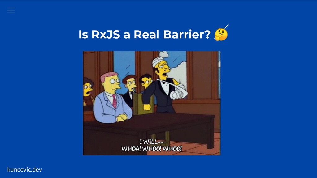 kuncevic.dev Is RxJS a Real Barrier?