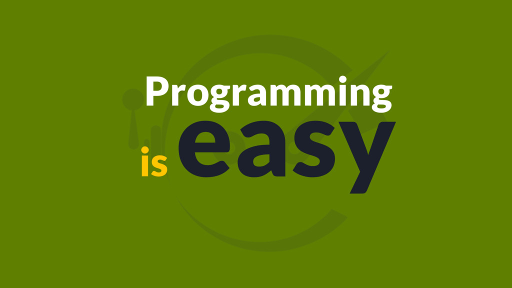 Programming is easy