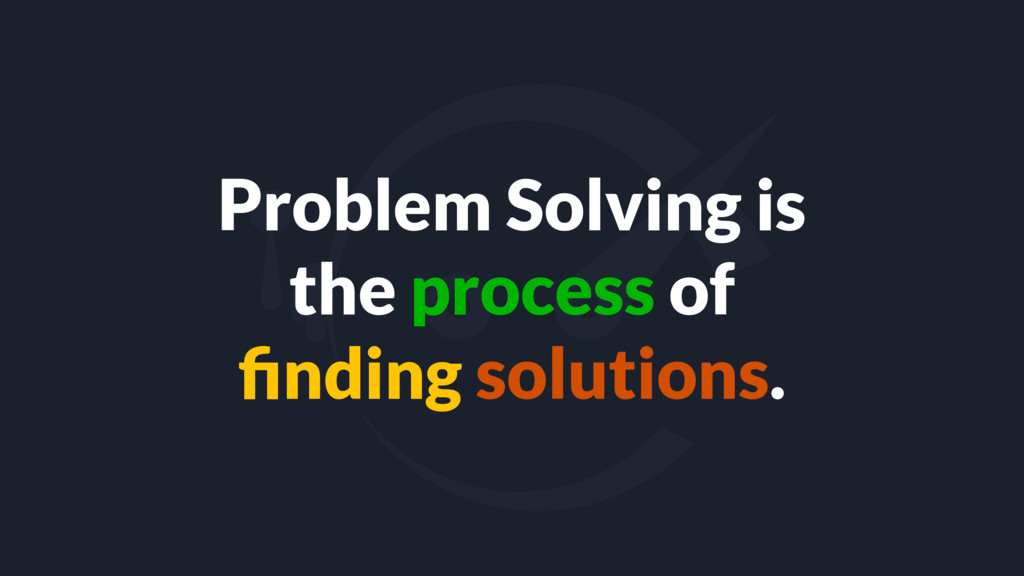 Problem Solving is the process of finding soluti...