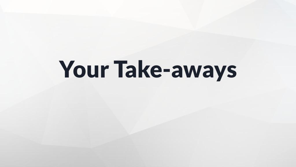 Your Take-aways