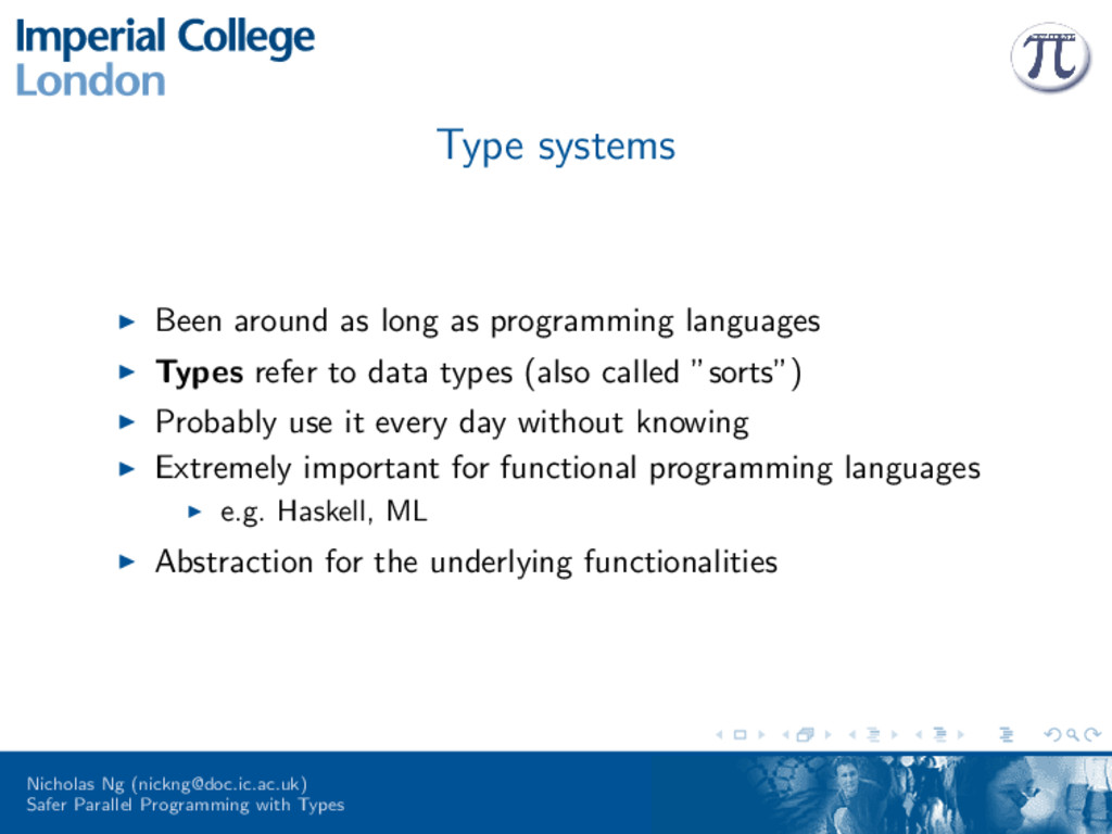 Type systems Been around as long as programming...
