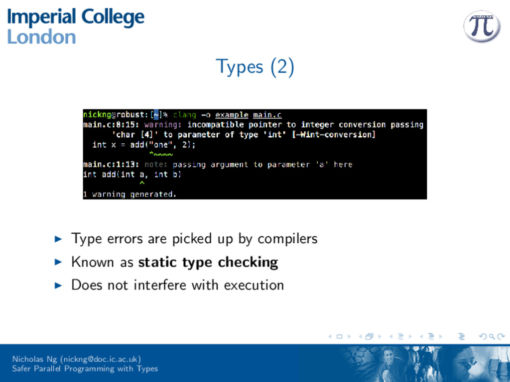 Types (2) Type errors are picked up by compiler...
