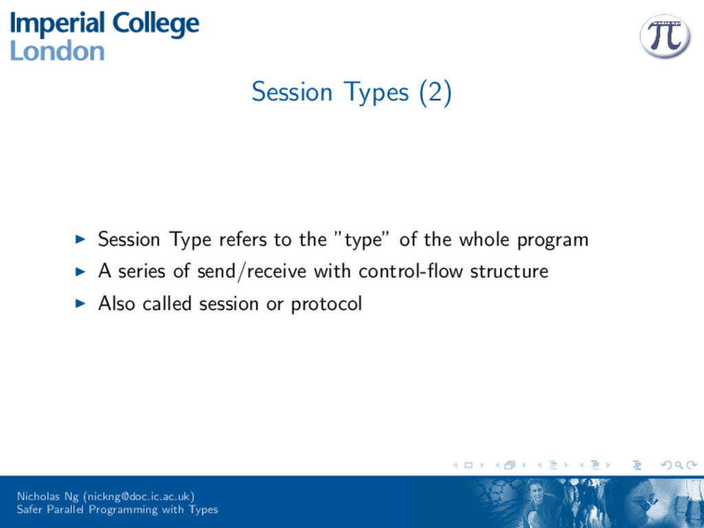 "Session Types (2) Session Type refers to the ""t..."