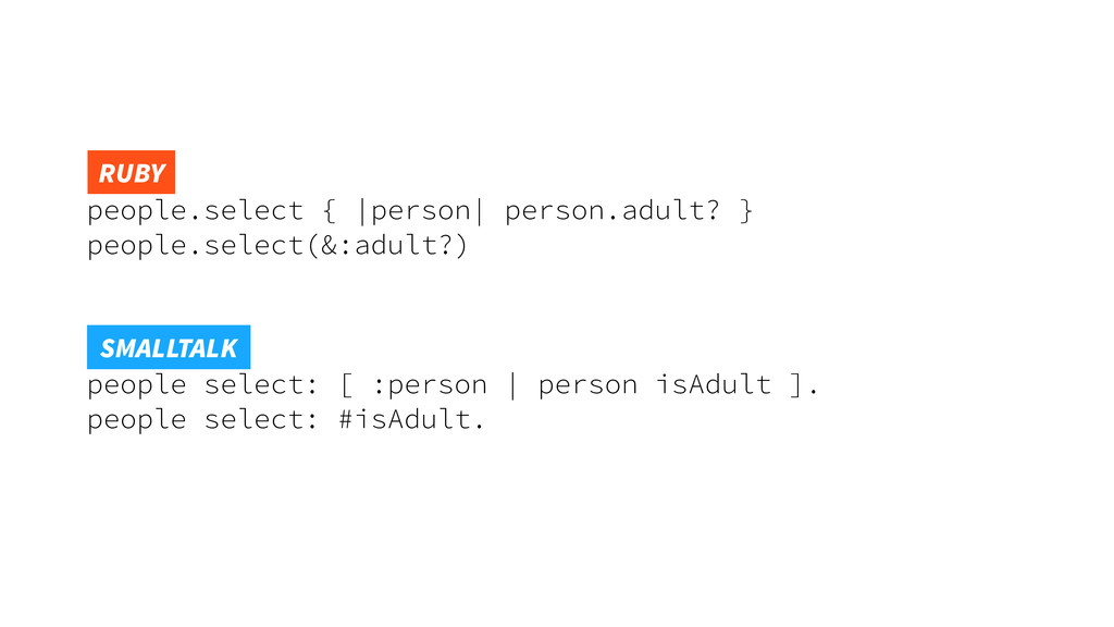 people.select { |person| person.adult? } people...