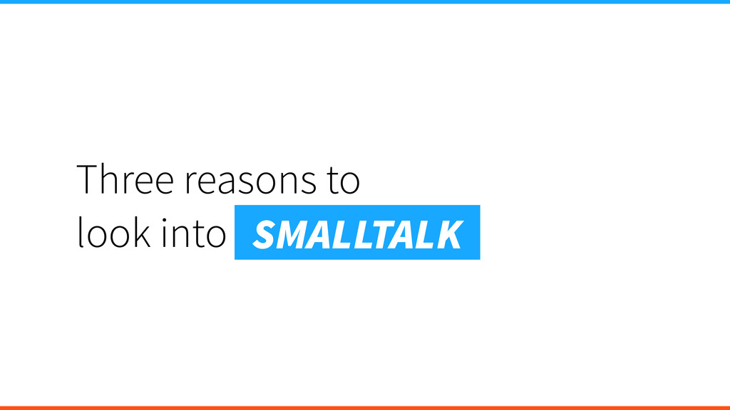 Three reasons to look into SMALLTALK