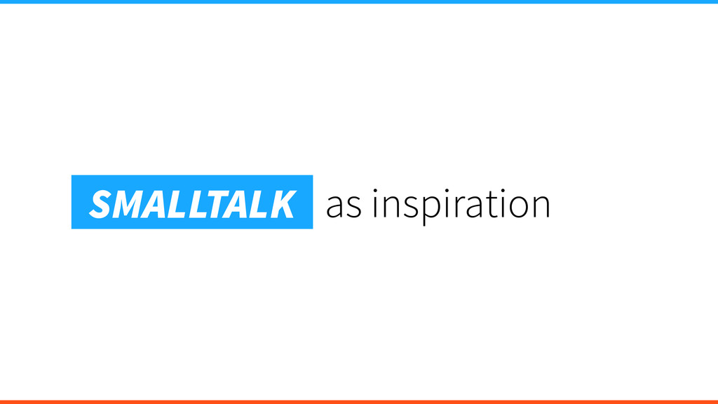 as inspiration SMALLTALK