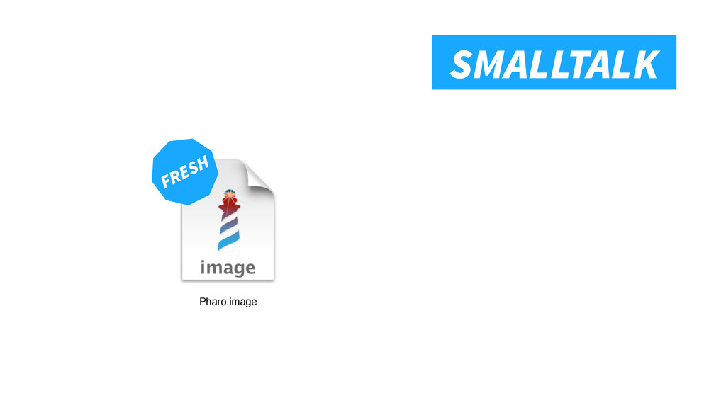 Smalltalk SMALLTALK Pharo.image FRESH