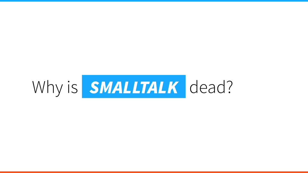 Why is wh dead? SMALLTALK