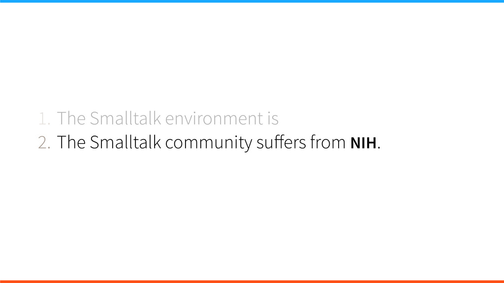 1. The Smalltalk environment is 2. The Smalltal...