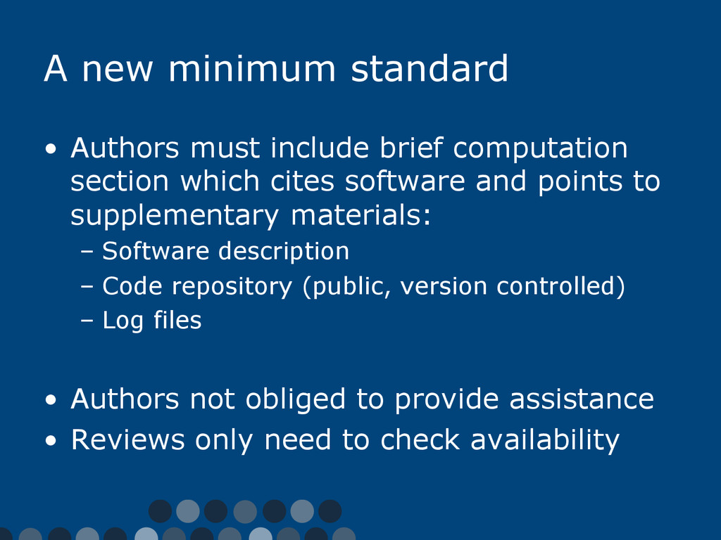 A new minimum standard •  Authors must include ...