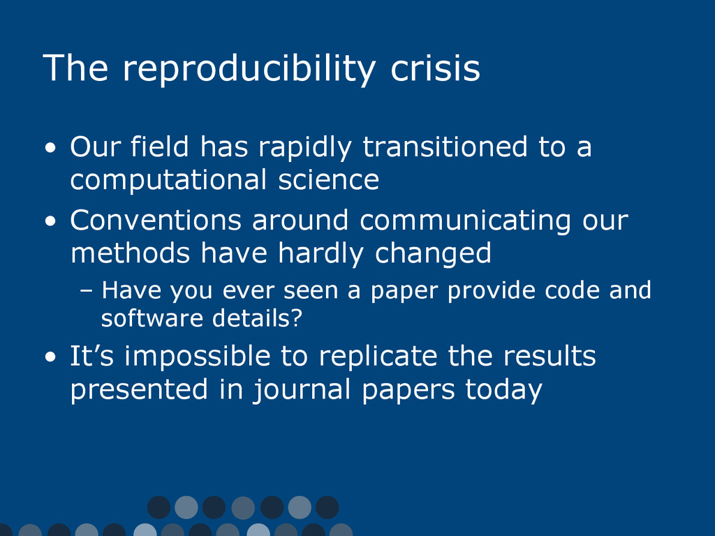 The reproducibility crisis •  Our field has rap...