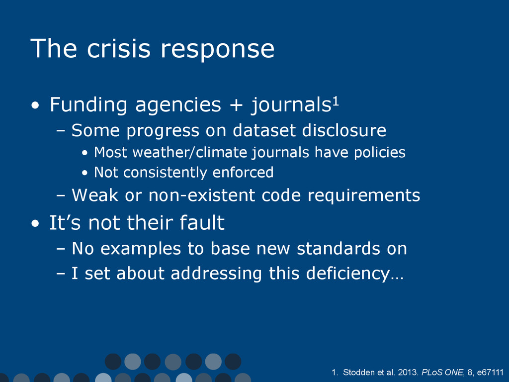 The crisis response •  Funding agencies + journ...