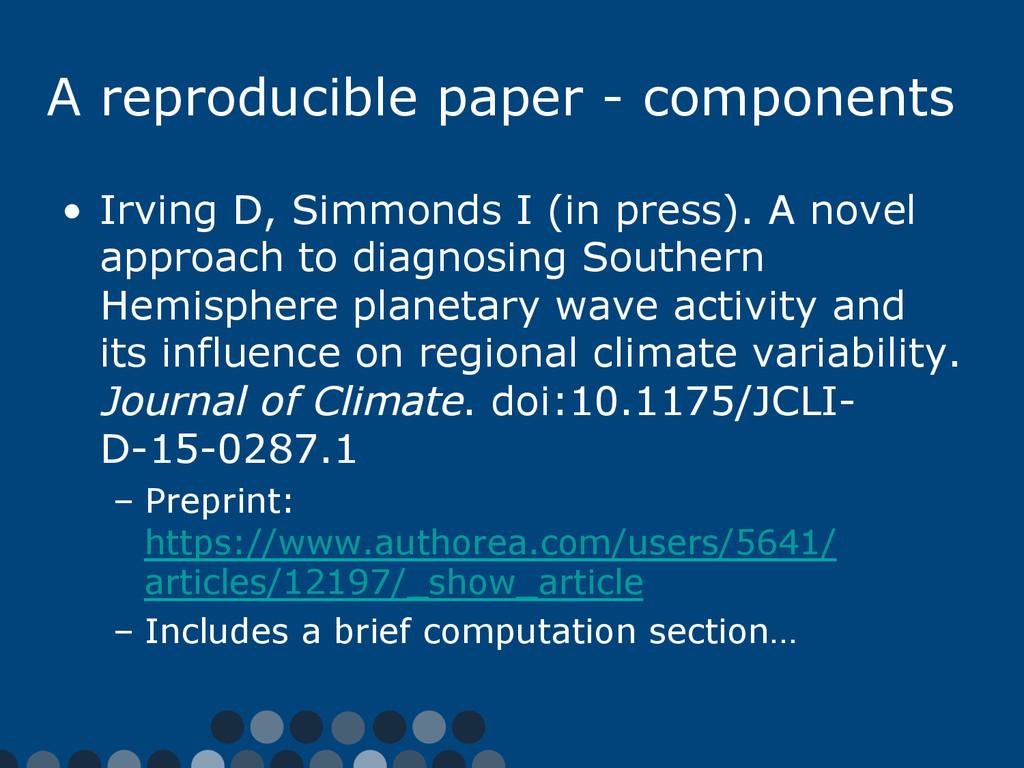 A reproducible paper - components • Irving D, ...