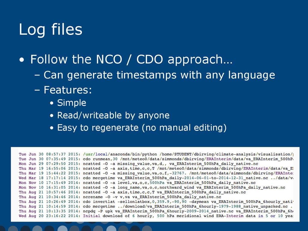 Log files • Follow the NCO / CDO approach… – ...
