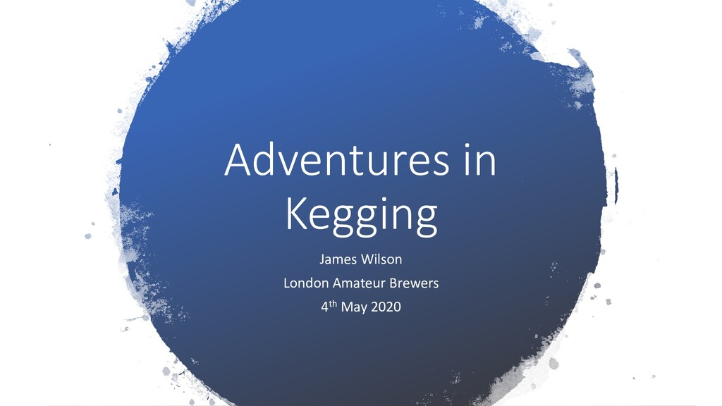 Adventures in Kegging James Wilson London Amate...